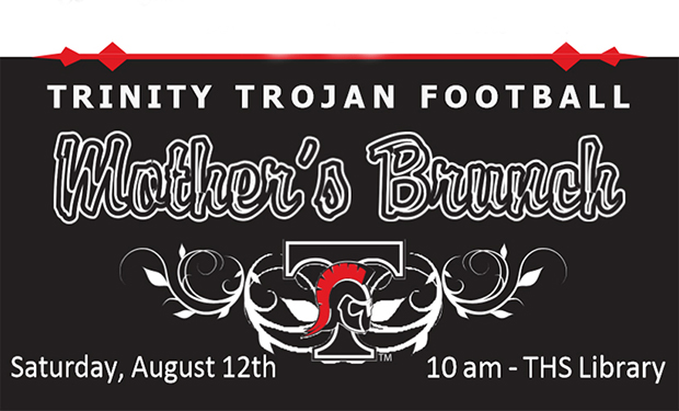 Trinity Trojan's Mother's Brunch August 12th 10a