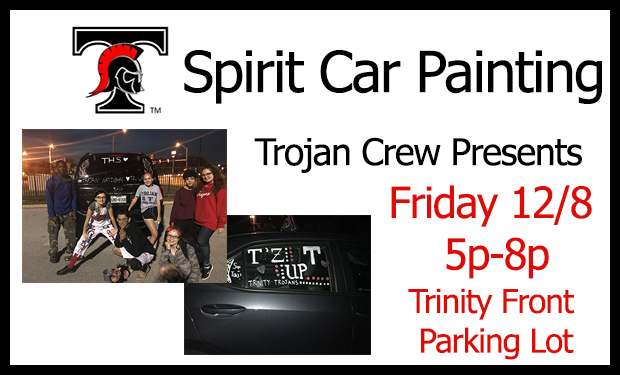 Trojan Crew Presents Trojan Spirit Car Painting!! Friday 12/8 from 5pm-8pm
