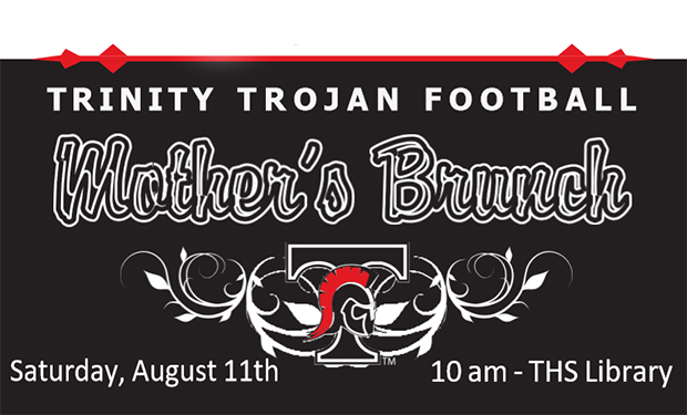 Trinity Trojan Mother Brunch, Saturday August 11th 10a